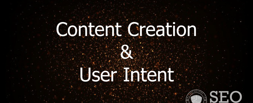 Content Creation & User Intent: Adjusting Your Message To Match Visitor Needs