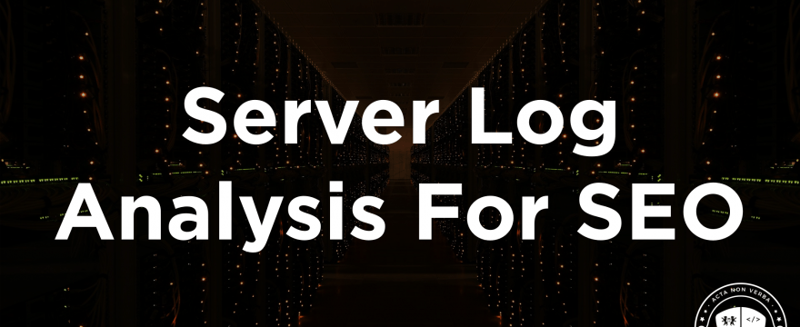 Why All SEOs Should Be Analyzing Server Logs